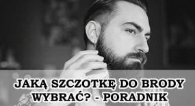 Szczotka do brody – jak wybrać najlepszą?